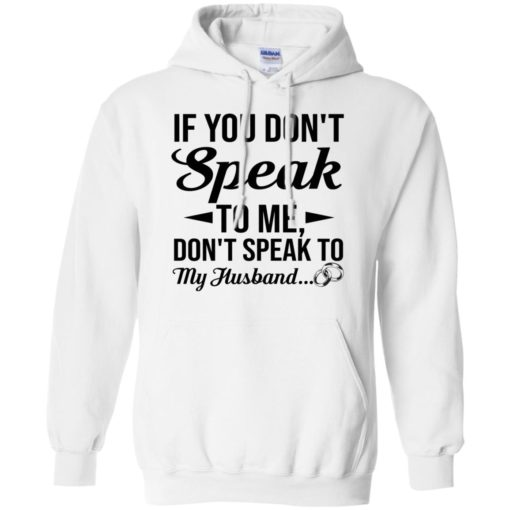 If you don't speak to me don't speak to my husband shirt - image 1798 510x510