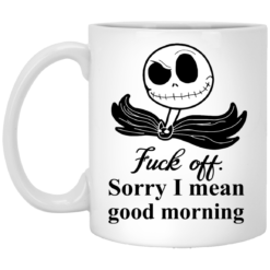 Jack Skellington Fuck Off Sorry I Mean Good Morning shirt - image 20 247x247