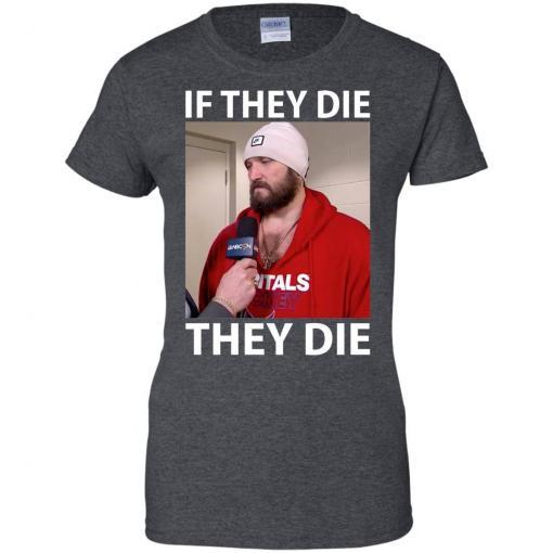 Alex Ovechkin if they die they die shirt - image 20 510x510