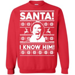Elf Santa I know him Christmas sweatshirt shirt - image 2049 247x247