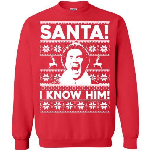Elf Santa I know him Christmas sweatshirt shirt - image 2049 510x510