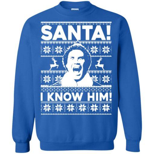 Elf Santa I know him Christmas sweatshirt shirt - image 2051 510x510