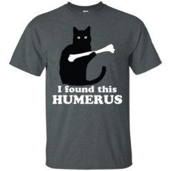 Cat Black I Found This Humerus shirt - image 2402 247x247