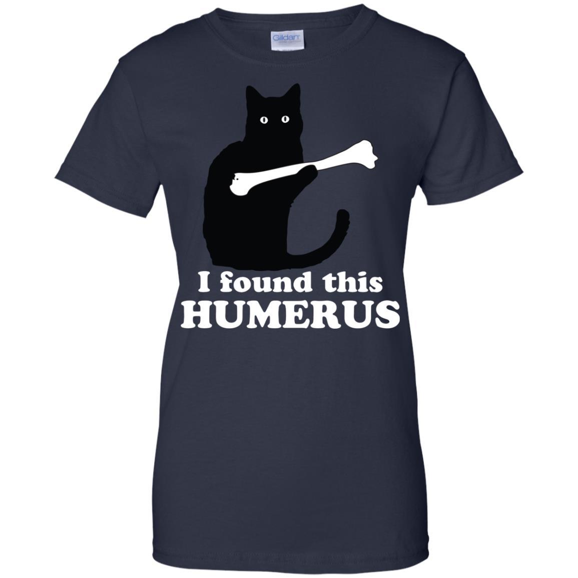 1Tee Womens I Found This Humerus T-Shirt