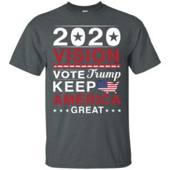 2020 Vision Vote Trump Keep America Great shirt - image 2492 247x247