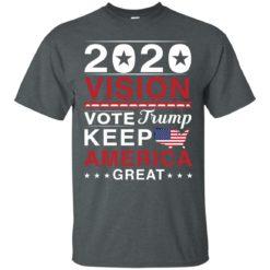 2020 Vision Vote Trump Keep America Great shirt - image 2492 247x247