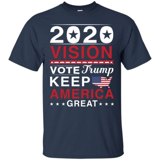 2020 Vision Vote Trump Keep America Great shirt - image 2493 510x510
