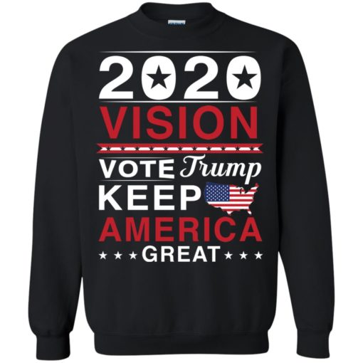 2020 Vision Vote Trump Keep America Great shirt - image 2496 510x510