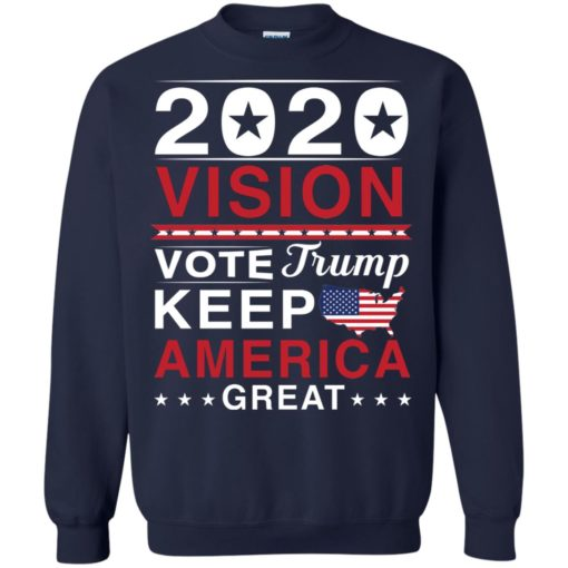2020 Vision Vote Trump Keep America Great shirt - image 2497 510x510