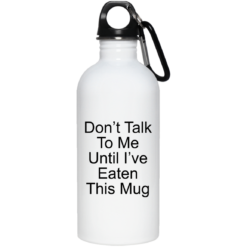 Don't talk to me until I have eaten this mug shirt - image 25 247x247