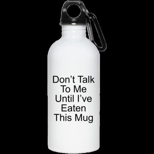Don't talk to me until Ihaveeaten this mug shirt - image 25 510x510