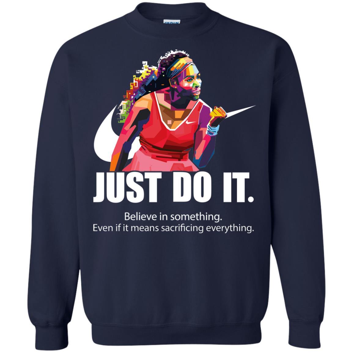 ff933b1bfac Serena Williams Just do it believe in something