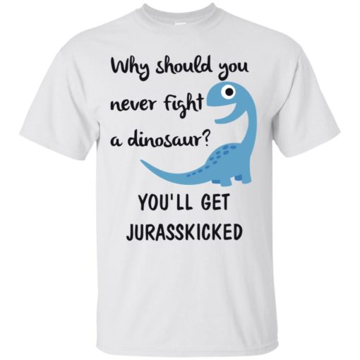 Why should you never fight a dinosaur shirt - image 2793 510x510