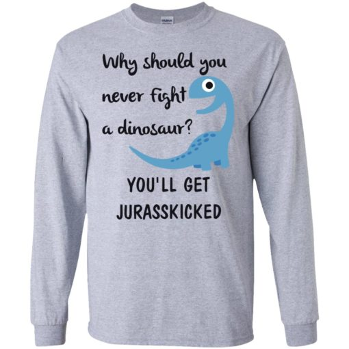 Why should you never fight a dinosaur shirt - image 2794 510x510