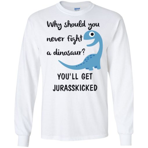 Why should you never fight a dinosaur shirt - image 2795 510x510