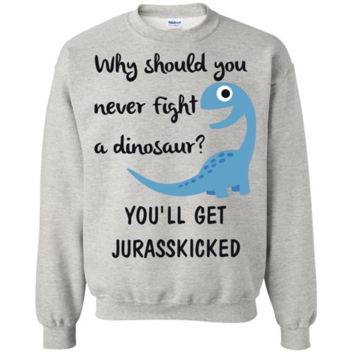 Why should you never fight a dinosaur shirt - image 2798 510x510