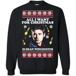 All I want for Christmas  is Dean Winchester ugly sweatshirt shirt - image 2959 247x247