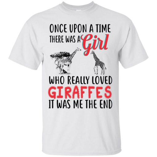 Once upon a time, there was a Girl who really loved Giraffes shirt - image 3086 510x510