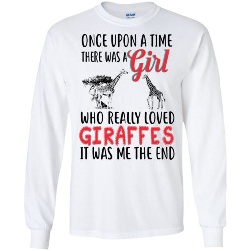 Once upon a time, there was a Girl who really loved Giraffes shirt - image 3088 510x510