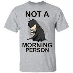 Batman Not a morning person shirt - image 3105 247x247