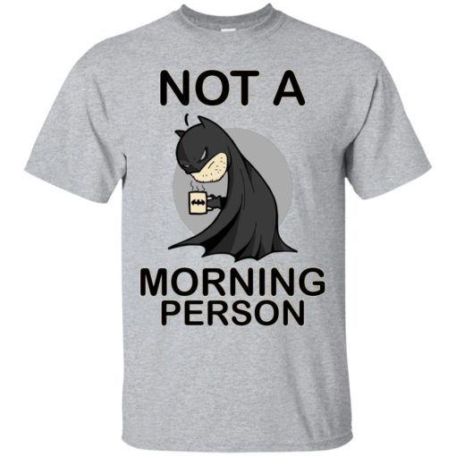 Batman Not a morning person shirt - image 3105 510x510
