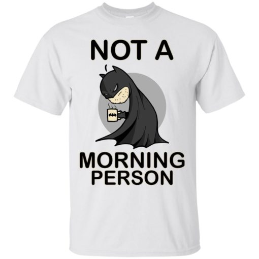 Batman Not a morning person shirt - image 3106 510x510