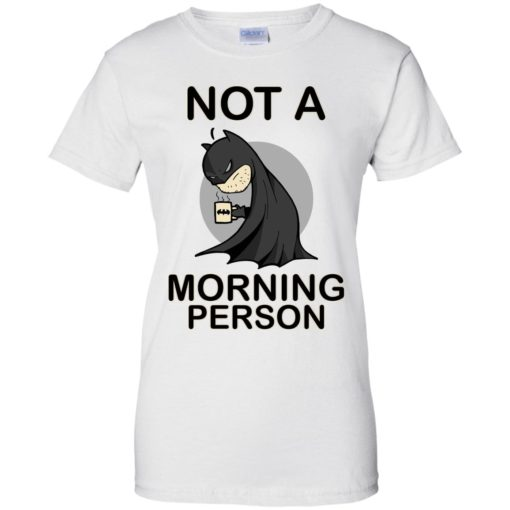 Batman Not a morning person shirt - image 3114 510x510