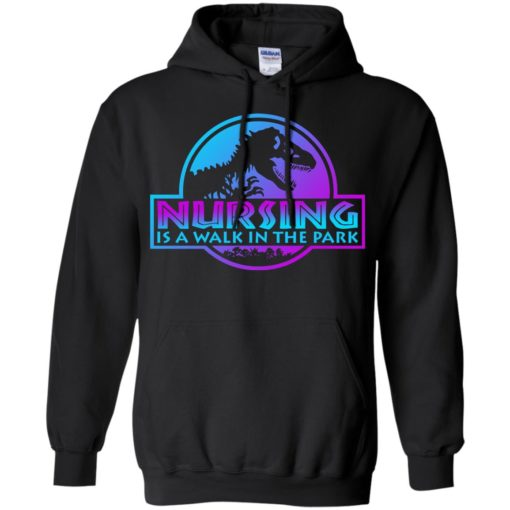 Jurassic park Nursing is a walk in the park shirt - image 3236 510x510