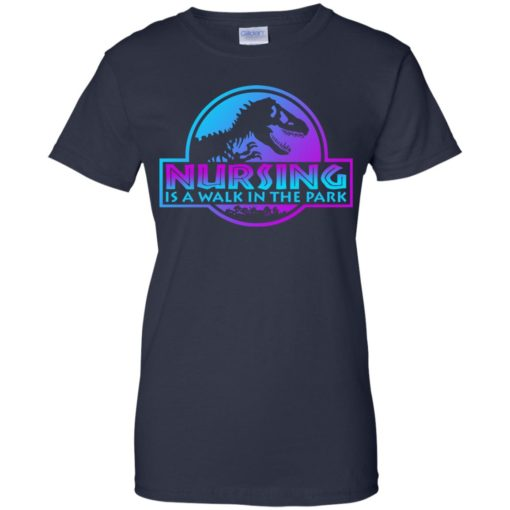 Jurassic park Nursing is a walk in the park shirt - image 3240 510x510