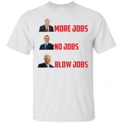 Trump more jobs Obama no jobs Clinton blow jobs shirt - image 33 247x247