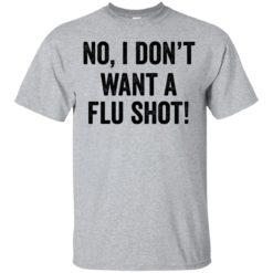 No I don't want a Flu shot shirt - image 3463 247x247