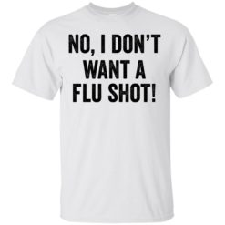 No I don't want a Flu shot shirt - image 3464 247x247