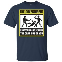 The Government protecting and serving the crap out of you shirt - image 3887 247x247