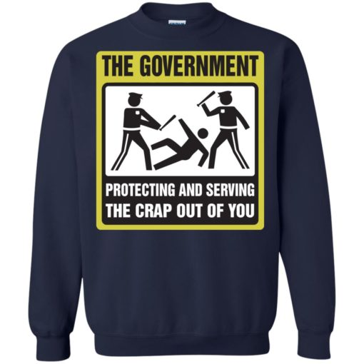 The Government protecting and serving the crap out of you shirt - image 3892 510x510