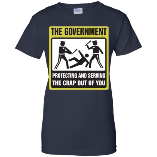 The Government protecting and serving the crap out of you shirt - image 3894 510x510