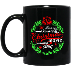 This is my Hallmark Christmas movie watching mug shirt - image 4 247x247