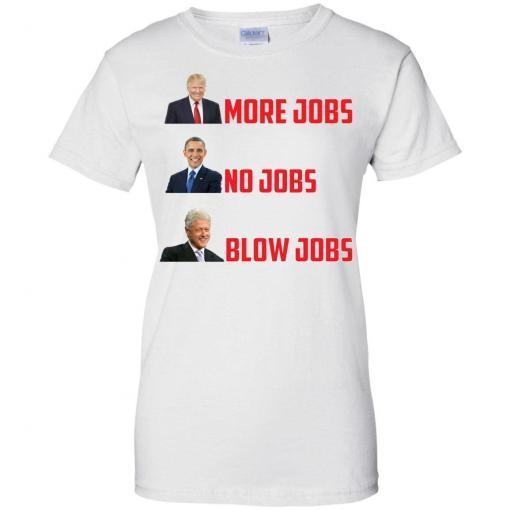 Trump more jobs Obama no jobs Clinton blow jobs shirt - image 42 510x510
