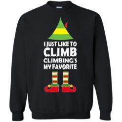 ELF I just like to climb my favorite Christmas sweater shirt - image 4253 247x247
