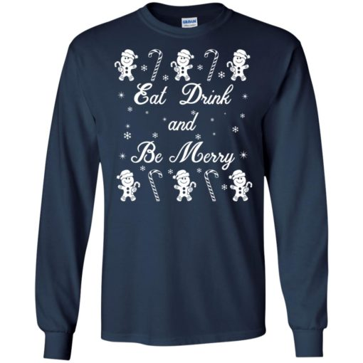 Eat Drink and Be Merry Gingerbread Christmas sweatshirt shirt - image 4481 510x510