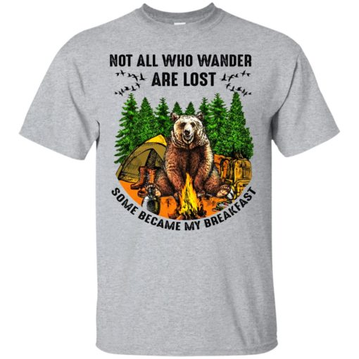 Not all who wander are lost some became my breakfast shirt - image 4597 510x510