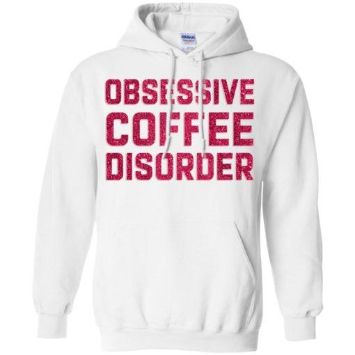 Obsessive Coffee Disorder shirt - image 4980 510x510