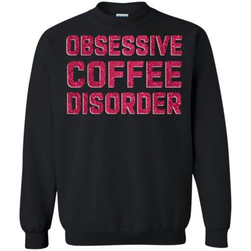 Obsessive Coffee Disorder shirt - image 4982 510x510