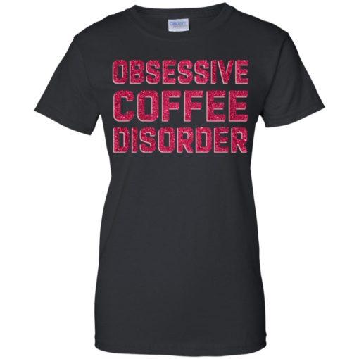 Obsessive Coffee Disorder shirt - image 4984 510x510