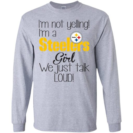 I'm not yelling I'm a Steelers girl we just talk loud shirt - image 5023 510x510