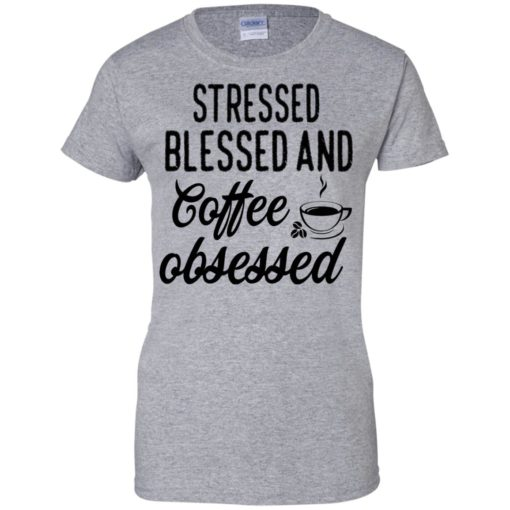 Stressed blessed and coffee obsessed shirt - image 638 510x510