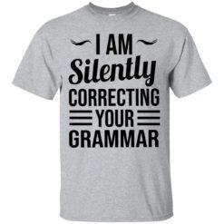 I am silently correcting your grammar shirt - image 673 247x247
