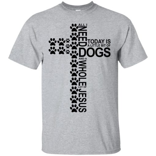 All i need today is a little bit of Dog and a whole lot of Jesus shirt - image 695 510x510