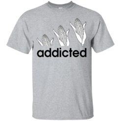 Corn Addicted shirt - image 717 247x247