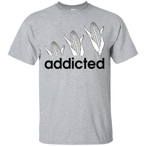 Corn Addicted shirt - image 717 510x510