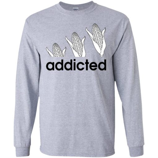 Corn Addicted shirt - image 720 510x510